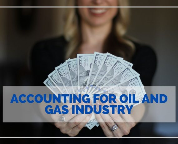 ACCOUNTING FOR OIL AND GAS INDUSTRY